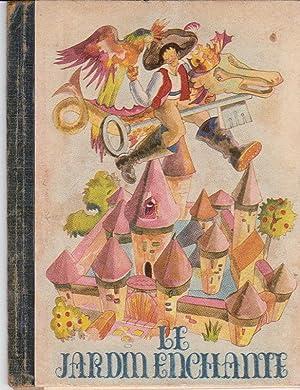 LE JARDIN ENCHANTE (Conte or Fairytale En Francais): Couderc, Annie