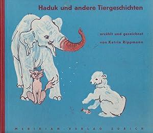 Haduk Und Andere Tiergeschichten (Deutsch): Rippmann, Katrin (Catrina Rippmann )
