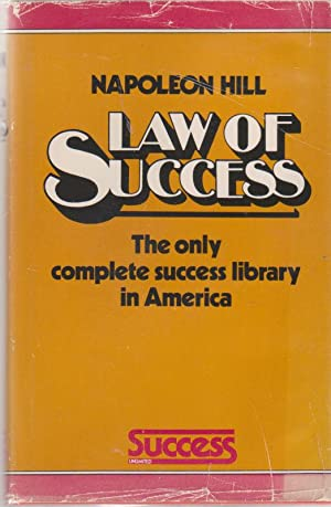 Law of Success, the Only Complete Success Library in America: Hill, Napoleon