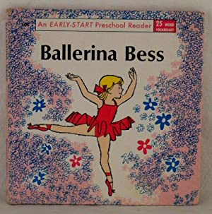 Ballerina Bess; An Early-Start Preschool Reader: Seymour, Dorothy Z.