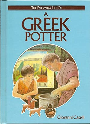 A Greek Potter: The Everyday Life Series