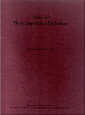Atlas of Meat Inspection Pathology; Agriculture Handbook No. 367: Monlux, William S.; Monlux, ...