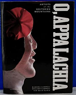 O, Appalachia: Artists of the Southern Mountains: Lampell, Ramona;Larkin, David;Lampell, Millard