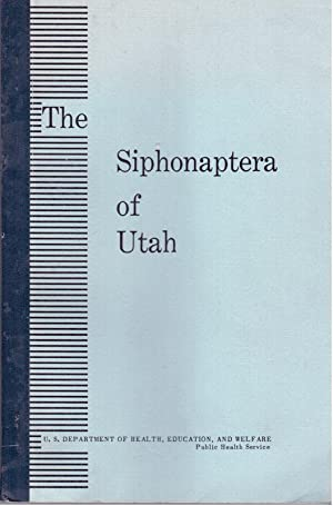 The Siphonaptera of Utah, Their Taxonomy, Distribution, Host Relations, and Medical Importance (...
