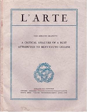 L'Arte: A Critical Analysis of a Bust Attributed to Benvenuto Cellini: Graziotti, Ugo Adriano
