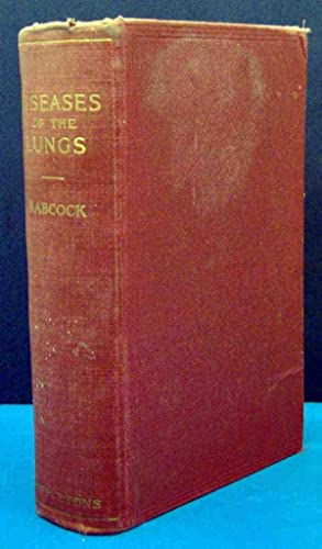 Diseases of the Lungs, Designed To Be A Practical Presentation Of The Subject For The Use Of ...