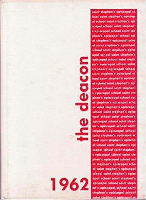 The Deacon 1962, Saint Stephens Episcopal School Yearbook Vol. XII: Students of SAINT STEPHENS ...