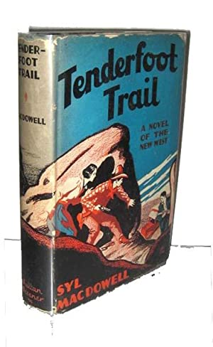 Tenderfoot Trail A Novel of the New West: Macdowell, Syl