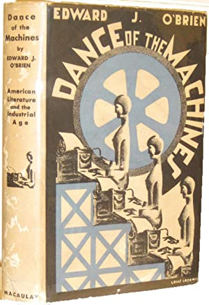 Dance of The Machines - American Literature and the Industrial Age: O'Brien, Edward
