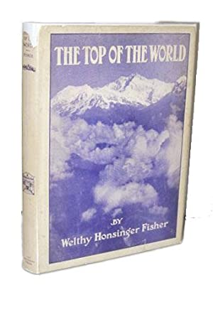 The Top of the World: Fisher, Welthy Honsinger [1879-1980]