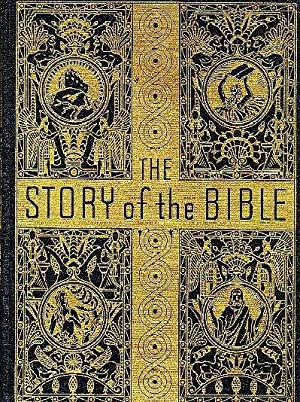 THE STORY OF THE BIBLE in 4 Volumes
