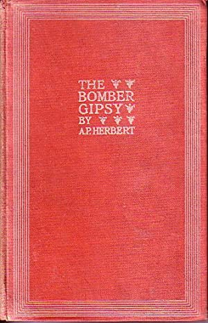 The Bomber Gipsy and Other Poems: Herbert, A.P.