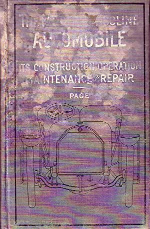 The Modern Gasoline Automobile - Its Design, Construction, Maintenance and Repair: Page, Victor W.
