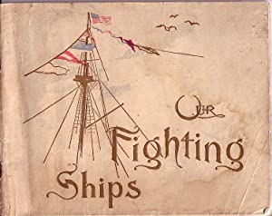 Our Fighting Ships or the United States Navy