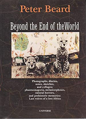 Beyond the End of the World - Photographs, Diaries, Notes, Sketches, and Collages; Phantasmagoria, ...