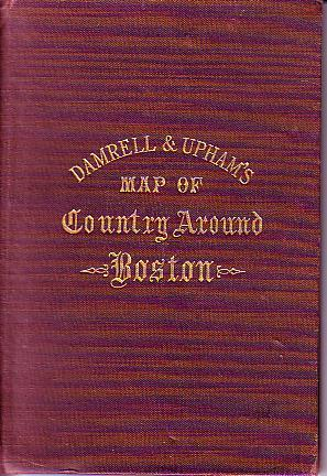 Damrell & Upham's Map of Country Around Boston