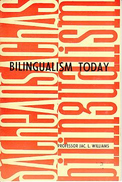 Bilingualism Today SCARCE BOOKLET ON WELSH LANGUAGE: Williams, Professor Jac. L.