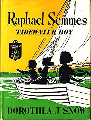 Raphael Semmes Tidewater Boy - Childhood of Famous Americans Series #57: Snow, Dorothea J.