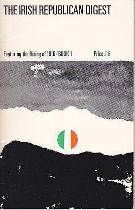 The Irish Republican Digest Featuring the Rising of 1916, Book 1: Various