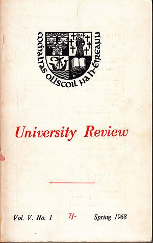 University Review Vol. V, No. 1. Spring 1968. Organ of the Graduates Association of the National ...