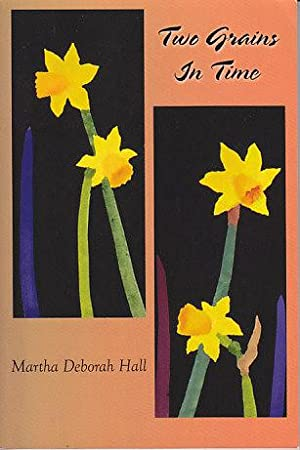 Two Grains in Time - SIGNED COPY: Hall, Martha Deborah