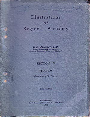 Illustrations of Regional Anatomy - Section V - Thorax, Containing 30 Plates: Jamieson M.D., E.B.