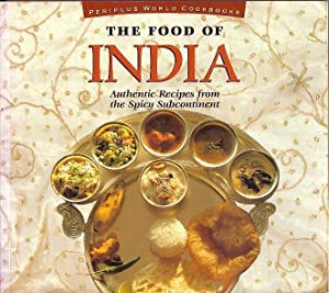 The Food of India - Authentic Recipes: Recipes By Chefs