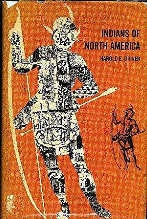 INDIANS OF NORTH AMERICA: Driver, Harold E.