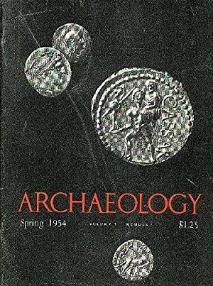 ARCHAEOLOGY A Magazine Dealing With the Antiquity of the World, Vol. 7 No. 1 March 1954