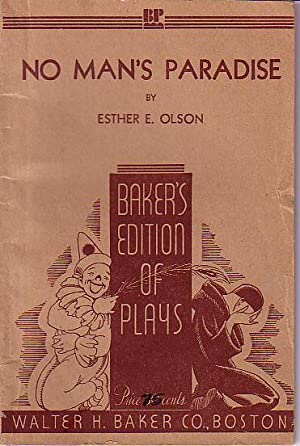 No Man's Paradise - A Play for Female Characters in Three Acts: Olson, Esther E.