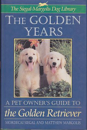 The Golden Years - A Pet Owner's Guide to the Golden Retriever