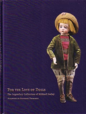 For the Love of Dolls - The Legendary Collection of Mildred Seeley - STILL IN PUBLISHER'S ...