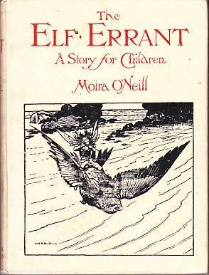 The Elf-Errant - A Story for Children: O'Neill, Moira