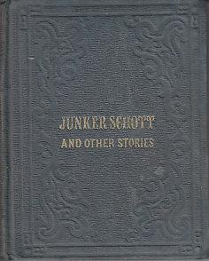 Junker Schott: And Other Stories for the Entertainment and Instruction of the Young: Unknown