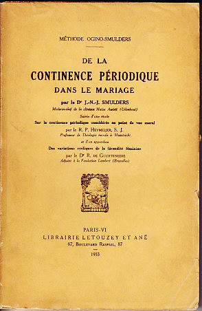 Methode Ogino-Smulders. De La Continence Periodique Dans Le Mariage [Periodic Continence in ...