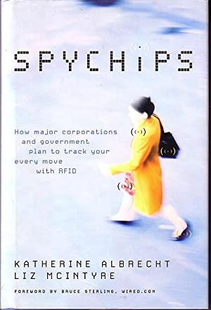 Spychips - How Major Corporations and Government Plan to Track Your Every Move with RFID