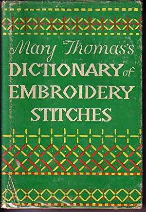 Mary Thomas's Dictionary of Embroidery Stitches: Thomas, Mary
