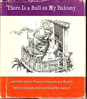 There Is a Bull on My Balcony Hay Un Toro En Mi Balcon and Other Useful Phrases in Spanish and ...
