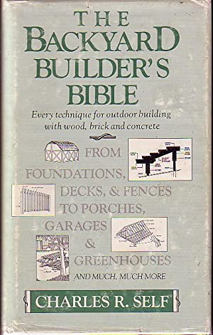 The Backyard Builder's Bible