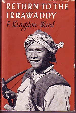 Return to the Irrawaddy: Kingdon-Ward, Frank