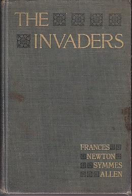 The Invaders: Allen, Frances Newton Symmes