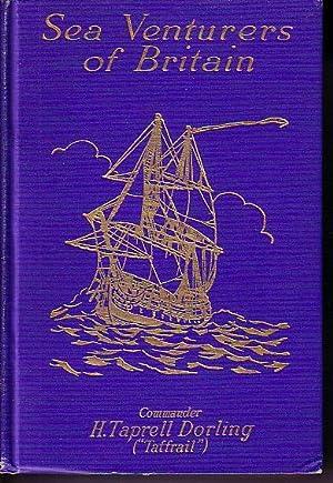 Sea Venturers of Britain: Taffrail [Commander Taprell Dorling]