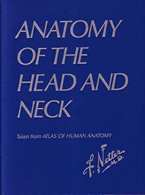 Anatomy of the Head and Neck Taken From Atlas of Human Anatomy