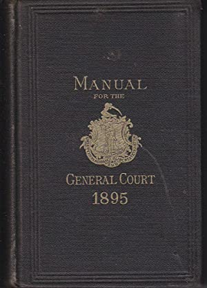 Commonwealth of Massachusetts. Manual for the Use of the General Court