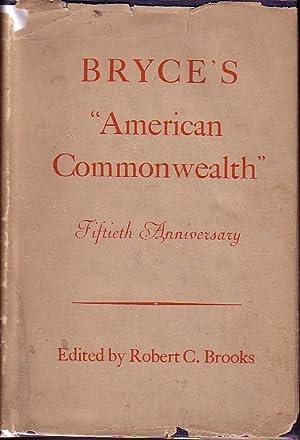 Bryce's American Commonwealth Fiftieth Anniversary: Brooks, Robert C. [edited by]
