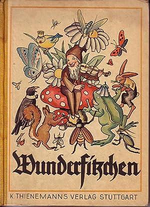 Wunderfitzchen - Ein Waldmarchen Kleinen Leuten Erzahlt: Niethammer, W.