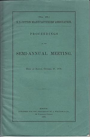 No. 25] N. E. Cotton Manufacturers' Association. Proceedings of the Semi-Annual Meeting, Held ...