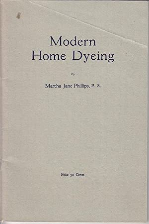 Modern Home Dyeing: Phillips, Martha Jane