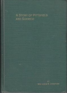 A Story of Pittsfield and Suamico [Brown County, Wisconsin] SCARCE: Johnstone, Lizzie Rice