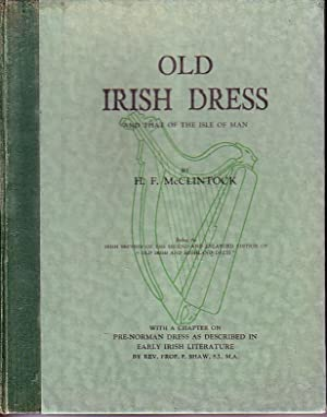 Old Irish Dress and That of The Isle of Man: McClintock, H. F.